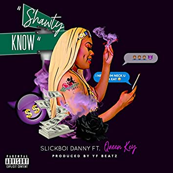Shawty Know (feat. Queen Key)