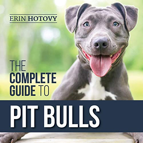 The Complete Guide to Pit Bulls cover art