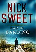 Bad In Bardino: Premium Large Print Hardcover Edition