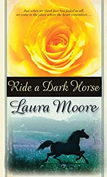 Ride a Dark Horse by [Laura Moore]