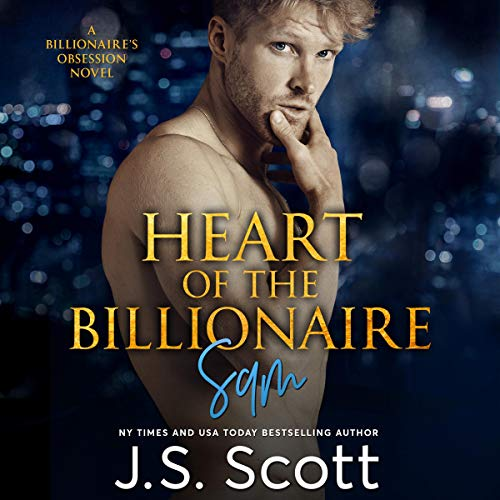 Heart Of The Billionaire     (The Billionaire's Obsession ~ Sam)              By:                                                                                                                                 J. S. Scott                               Narrated by:                                                                                                                                 Elizabeth Powers                      Length: 6 hrs and 4 mins     1,316 ratings     Overall 4.4
