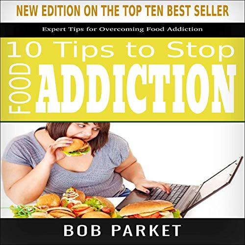 Food Addiction: 10 Tips to Stop audiobook cover art