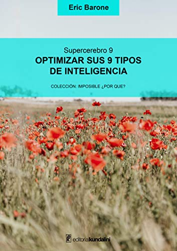 Optimizar sus 9 tipos de inteligencia: Supercerebro 9