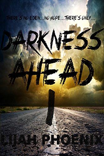 Darkness Ahead: Part 1 by [Lijah Phoenix]