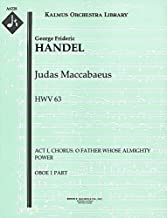 Judas Maccabaeus, HWV 63 (Act I, Chorus: O Father Whose Almighty Power): Oboe 1 and 2 parts (Qty 4 each) [A6228]