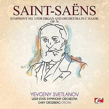 Saint-Saëns: Symphony No. 3 in C Major, Op. 78 (Digitally Remastered)