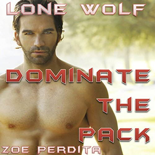 Lone Wolf: Dominate the Pack audiobook cover art
