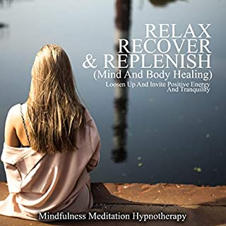 Relax, Recover, & Replenish (Mind and Body Healing) cover art