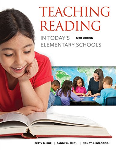 Compare Textbook Prices for Teaching Reading in Today's Elementary Schools 12 Edition ISBN 9781337566292 by Roe, Betty,Smith, Sandra H.,Kolodziej, Nancy J.