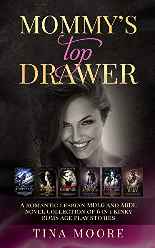 Mommy's Top Drawer: A romantic lesbian MDLG and ABDL novel collection of 6 in 1 kinky BDMS age play stories