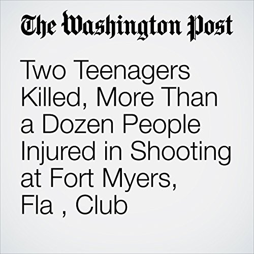 Two Teenagers Killed, More Than a Dozen People Injured in Shooting at Fort Myers, Fla, Club audiobook cover art