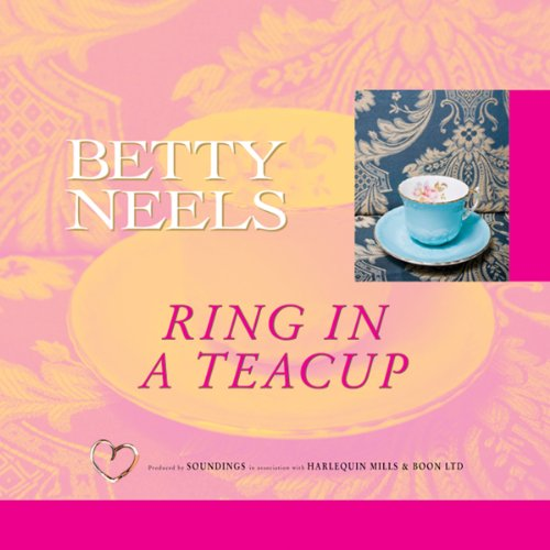 Ring in a Teacup                   By:                                                                                                                                 Betty Neels                               Narrated by:                                                                                                                                 Anne Cater                      Length: 5 hrs and 40 mins     12 ratings     Overall 4.4