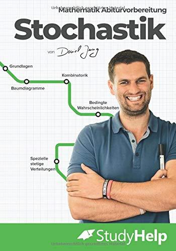 Mathematik Abiturvorbereitung Stochastik: StudyHelp und Daniel Jung