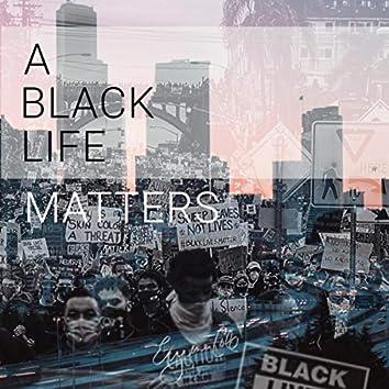 A Black Life Matters