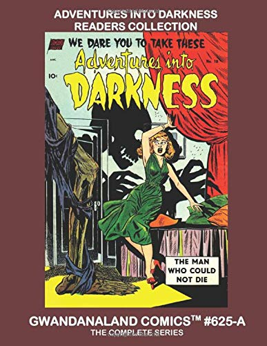 Adventures Into Darkness Readers Collection: Gwandanaland Comics #625-A:  The Complete 10-Issues Series in one Great Book! An Economical Black  & White Version of our Collection