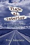 Viaje al interior: 80 días en furgo por la España olvidada (Nómadas nº 1)