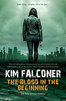The Blood In The Beginning by [Kim Falconer]