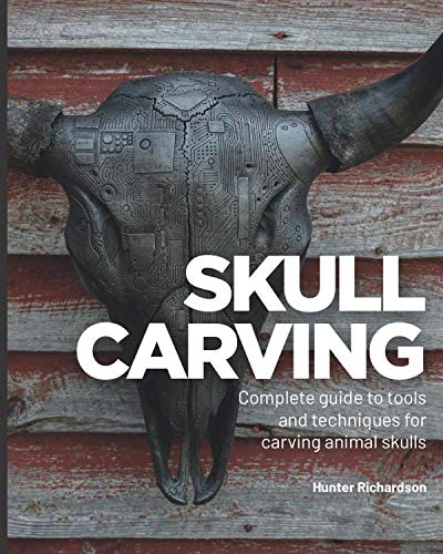 Compare Textbook Prices for Skull Carving: A Complete Guide to Tools and Techniques for Carving Animal Skulls  ISBN 9798645041779 by Richardson, Hunter