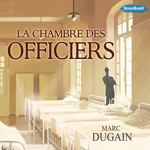 La Chambre des Officiers                   By:                                                                                                                                 Marc Dugain                               Narrated by:                                                                                                                                 Pierre Moquet                      Length: 3 hrs and 20 mins     Not rated yet     Overall 0.0