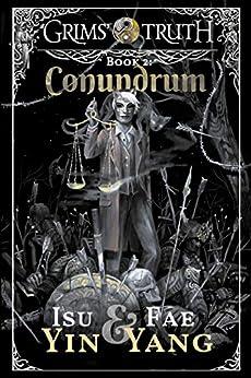 Conundrum (Grims' Truth Book 2) by [Isu Yin, Fae Yang, Lane Diamond]