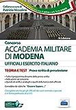 Accademia militare di Modena. Esercito italiano. Teoria e test per la prova scritta di preselezione. Con software di simulazione