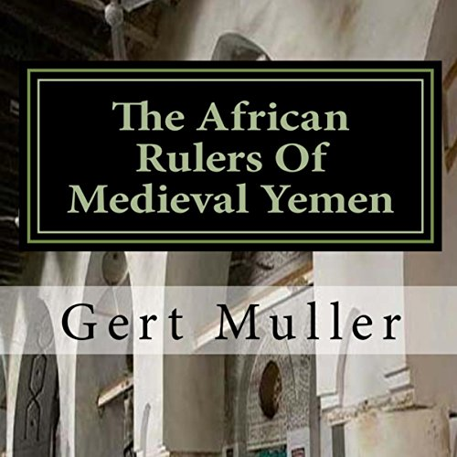 The African Rulers of Medieval Yemen audiobook cover art