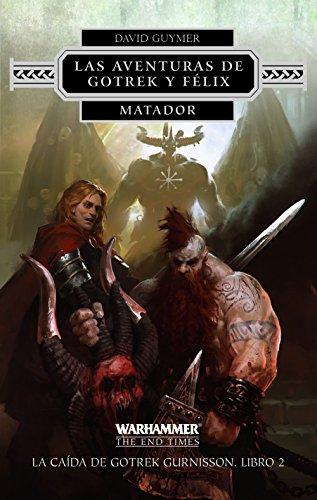 Las aventuras de Gotrek y Félix. Matador nº 02 (Warhammer Fantasy)