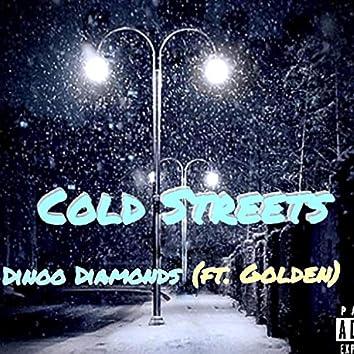 Cold Streets (feat. Dinoo Diamonds & Golden)