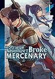 The Strange Adventure of a Broke Mercenary (Light Novel) Vol. 1 (English Edition)