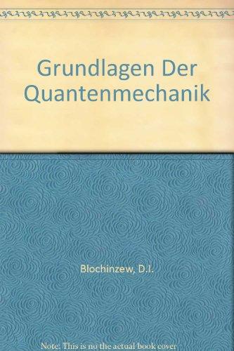 Grundlagen der Quantenmechanik. Studienausgabe