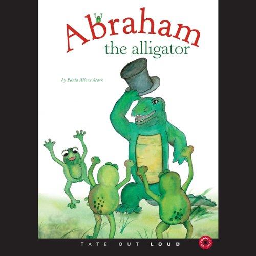Abraham the Alligator                   Di:                                                                                                                                 Paula Allene Stark                               Letto da:                                                                                                                                 Mike Chrisman                      Durata:  3 min     Non sono ancora presenti recensioni clienti     Totali 0,0