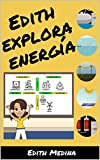 Edith explora energía