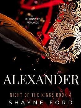 ALEXANDER  A Billionaire Romance  NIGHT OF THE KINGS SERIES Book 4