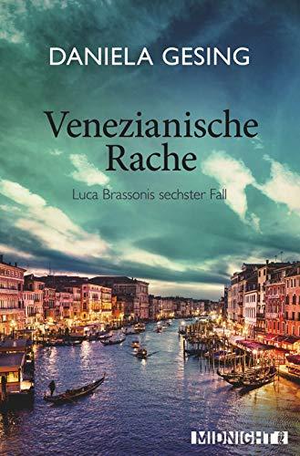Venezianische Rache: Luca Brassonis sechster Fall (Ein Luca-Brassoni-Krimi, Band 6)