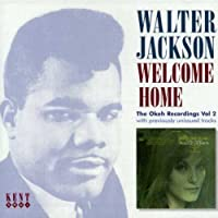 Welcome Home: The OKeh Recordings, Vol. 2 by WALTER JACKSON (2006-11-21)