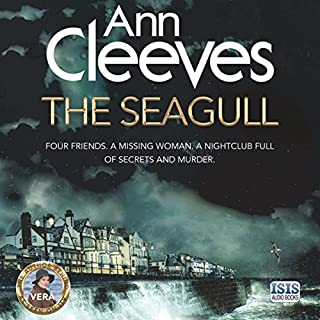 The Seagull                   Written by:                                                                                                                                 Ann Cleeves                               Narrated by:                                                                                                                                 Janine Birkett                      Length: 11 hrs and 16 mins     14 ratings     Overall 4.6
