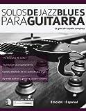 Solos de jazz blues para guitarra: La guía de estudio completa (Guitarra de jazz)
