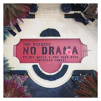 No Drama (TWINSICK Remix)