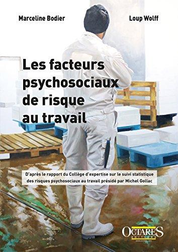 Les facteurs psychosociaux de risque au travail