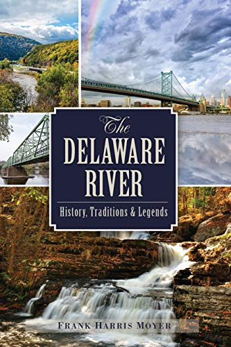 The Delaware River: History, Traditions and Legends