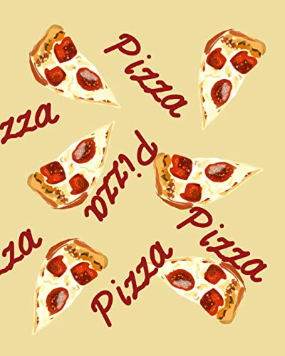 Pizza: ULTIMATE Pizza Expert Journal Notebook to rate all your pizza places!