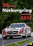 24h Rennen Nürburgring. Offizielles Jahrbuch zum 24 Stunden Rennen auf dem Nürburgring: 24 Stunden Nürburgring Nordschleife 2013 (Jahrbuch 24 Stunden Nürburgring Nordschleife)