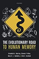 The Evolutionary Road to Human Memory