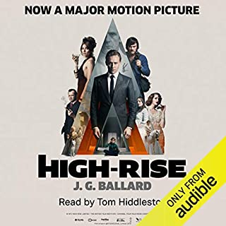 High-Rise                   By:                                                                                                                                 J. G. Ballard                               Narrated by:                                                                                                                                 Tom Hiddleston                      Length: 6 hrs and 34 mins     945 ratings     Overall 3.8