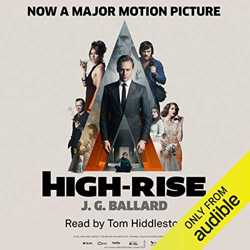 High-Rise                   By:                                                                                                                                 J. G. Ballard                               Narrated by:                                                                                                                                 Tom Hiddleston                      Length: 6 hrs and 34 mins     65 ratings     Overall 4.0