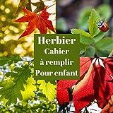 Herbier cahier à remplir pour enfant: Listes de plus de 320 arbres à découvrir | format carré original | Facile d'utilisation | Carnet de botanique pour enfant