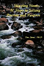Stepping Stones: 10 Steps to Seizing Passion and Purpose