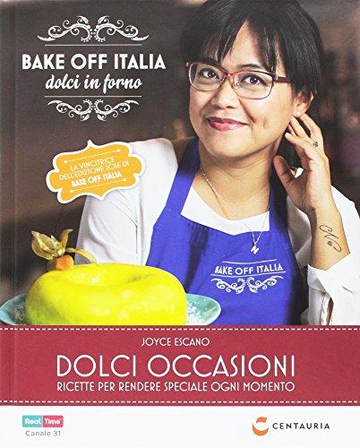 Dolci occasioni. Bake off Italia, dolci in forno