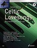 Celtic Lovesongs: 20 irische und schottische Balladen. Klavier. Ausgabe mit Online-Audiodatei. (Schott Piano Lounge)