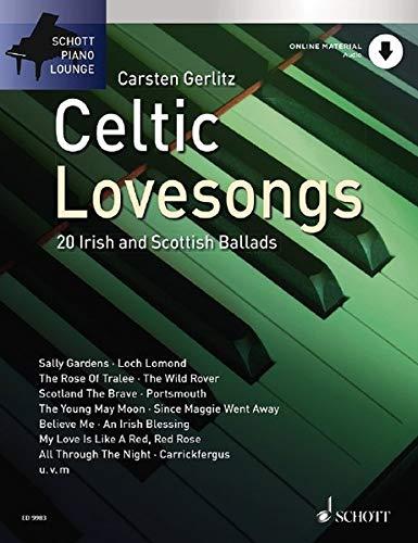 Celtic Lovesongs: 20 Irish and Scottish Ballads (Schott Piano Lounge)